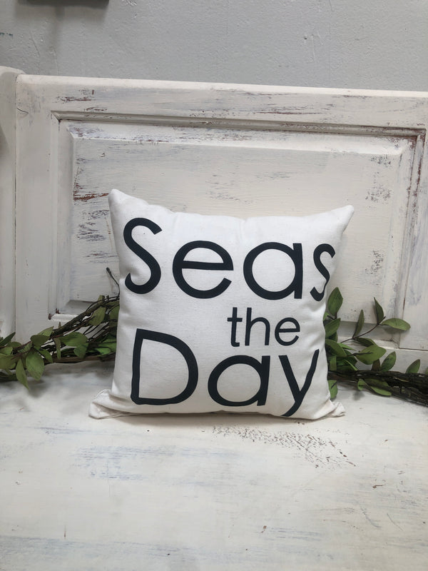 "Seas the day 14"" pillow, home decor, gift quote pillow"