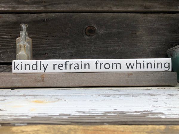 Kindly refrain  wood sign