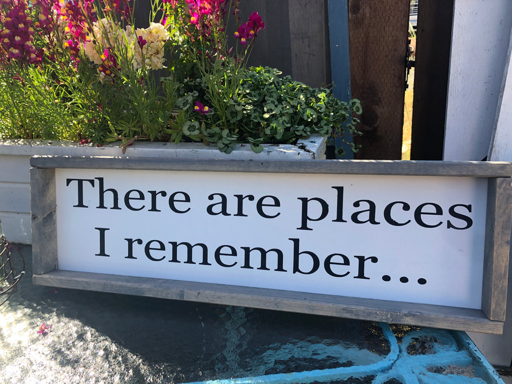 There are places I remember wood sign