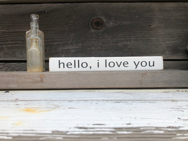 Hello, I love you wood sign