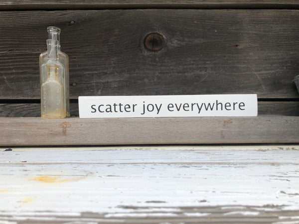Scatter joy wood sign