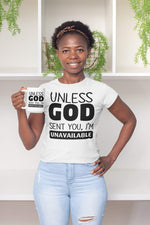 Unless God Sent You I'm Unavailable