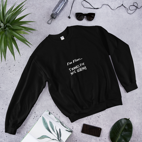 Sweatshirt - I'm Fine... - KreativPrints