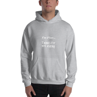 Hooded Sweatshirt - I'm Fine... - KreativPrints