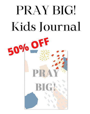 PRAY BIG! Kid's Journal