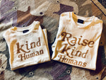 """Raise Kind Humans"" Tee (child tee sold seperately)"