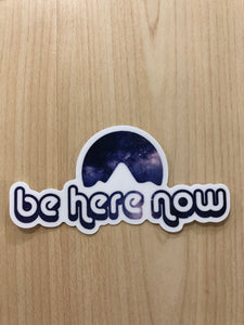 "Nature Backs ""Be Here Now"" Moon Sticker"