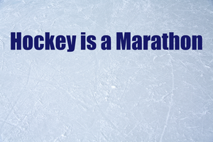 Hockey is a Marathon