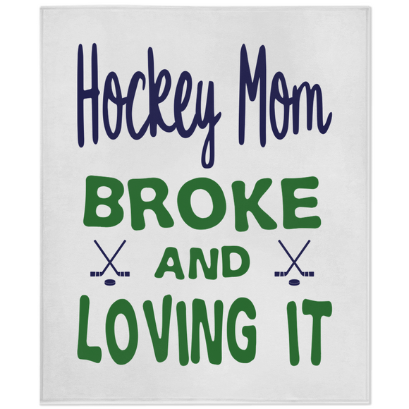 Hockey Mom Broke and Loving It Minky Blanket