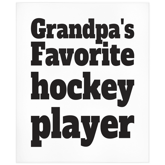 Grandpa's Favorite Hockey Player Minky Blanket