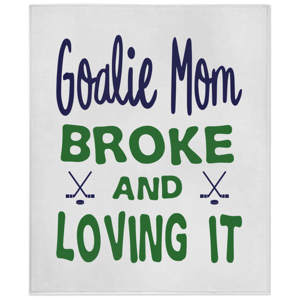 Goalie Mom Broke and Loving It Hockey Minky Blanket