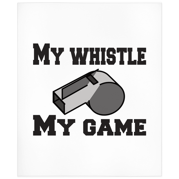 My Whistle My Game Referee Minky Blanket