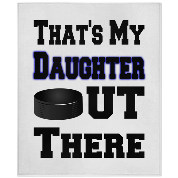 That's My Daughter Out There Hockey Blue Minky Blanket