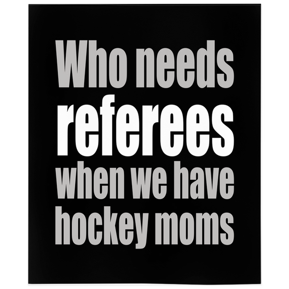 Who Needs Referees When We Have Hockey Moms Minky Blanket