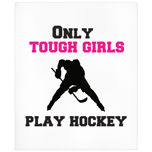 Only Tough Girls Play Hockey Minky Blanket
