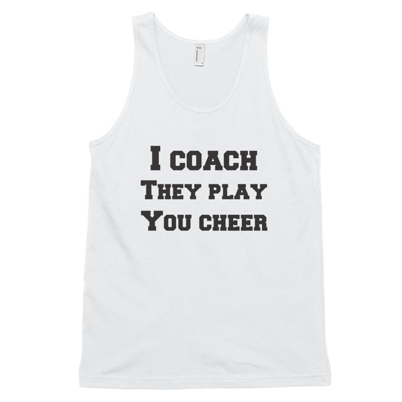 I Coach They Play You Cheer Unisex Tank Top
