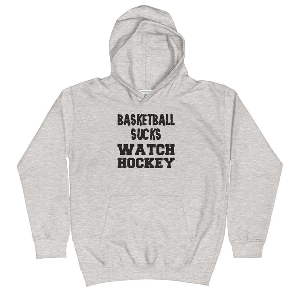 Basketball Sucks Watch Hockey Kids Hoodie Hooded Sweatshirt