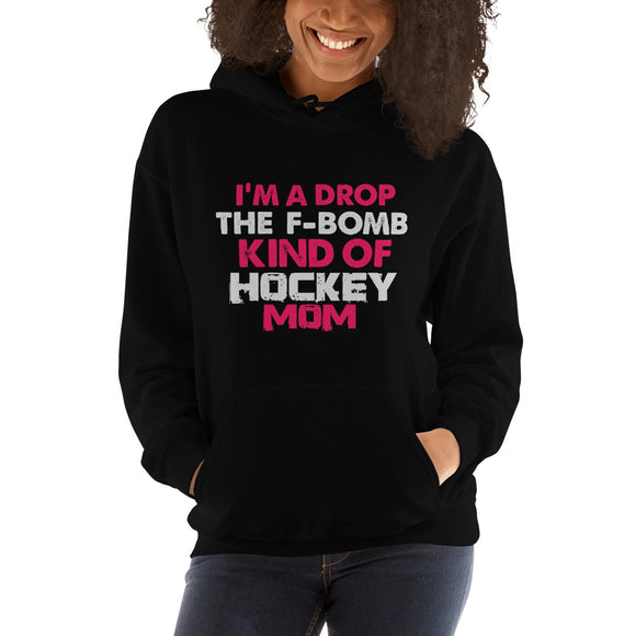 I'm a Drop the F Bomb Kind of Hockey Mom Hoodie Hooded Sweatshirt