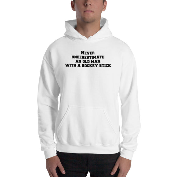 Never Underestimate an Old Man With a Hockey Stick Hoodie Hooded Sweatshirt