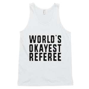 World's Okayest Referee Classic tank top (unisex)