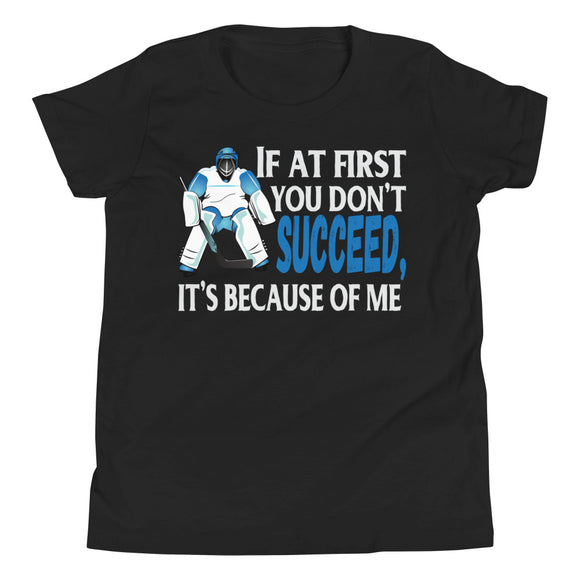 Hockey Goalie If At First You Don't Succeed Youth Short Sleeve T-Shirt