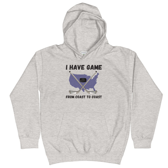 I Have Game From Coast to Coast Hockey Kids Hoodie Hooded Sweatshirt