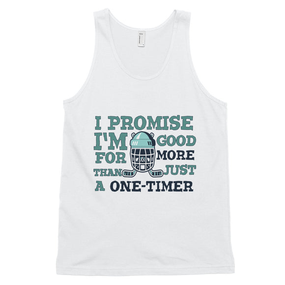 I Promise I'm Good for More Than Just a One-Timer Hockey Classic tank top (unisex)