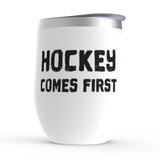 Hockey Comes First Stemless Wine Tumbler