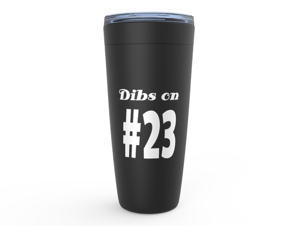 Dibs on #23 Viking Tumbler Travel Mug