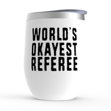 World's Okayest Referee Stemless Wine Tumbler