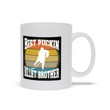 Best Puckin Billet Brother Hockey Ceramic Coffee Mug