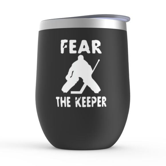 Fear the Keeper Hockey Goalie Stemless Wine Tumbler