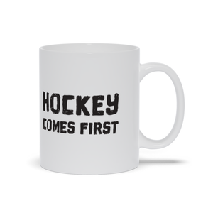 Hockey Comes First Ceramic Coffee Mug