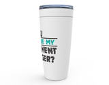 You Wanna Be My Equipment Manager Viking Tumbler Travel Mug