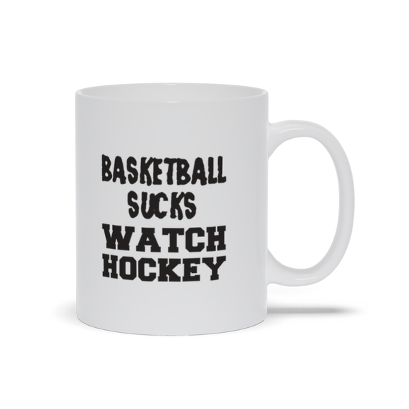 Basketball Sucks Watch Hockey Ceramic Coffee Mug