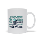 I Promise I'm Good For More Than Just a One Timer Hockey Ceramic Coffee Mug