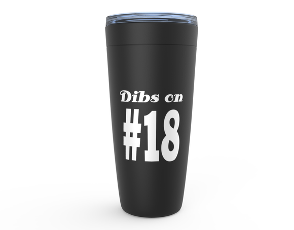 Dibs on #18 Viking Tumbler Travel Mug