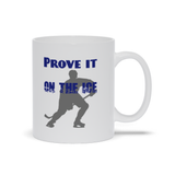 Prove it One the Ice Hockey Ceramic Coffee Mug