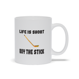 Life is Short Buy the Stick Hockey Ceramic Coffee Mug