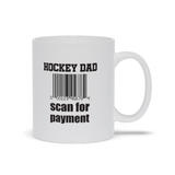 Hockey Dad Scan For Payment Ceramic Coffee Mug