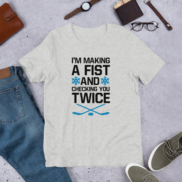 I'm Making a Fist and Checking You Twice Hockey Christmas Short-Sleeve Unisex T-Shirt