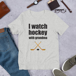 I Watch Hockey With Grandma Short-Sleeve Unisex T-Shirt