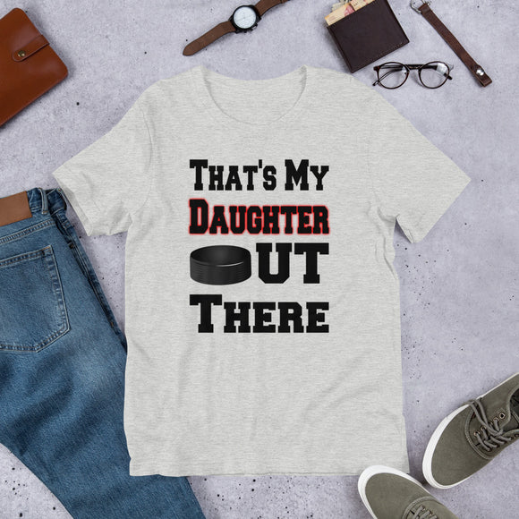 That's My Daughter Out There Hockey Short-Sleeve Unisex T-Shirt