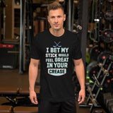 I Bet My Stick Would Feel Great in Your Crease Hockey Short-Sleeve Unisex T-Shirt