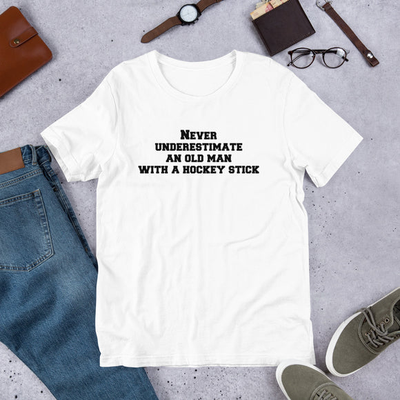 Never Underestimate an Old Man With a Hockey Stick Short-Sleeve Unisex T-Shirt