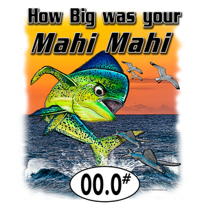 Mahi Mahi (Dolphin) (Custom Fish Size) Ladies Tee