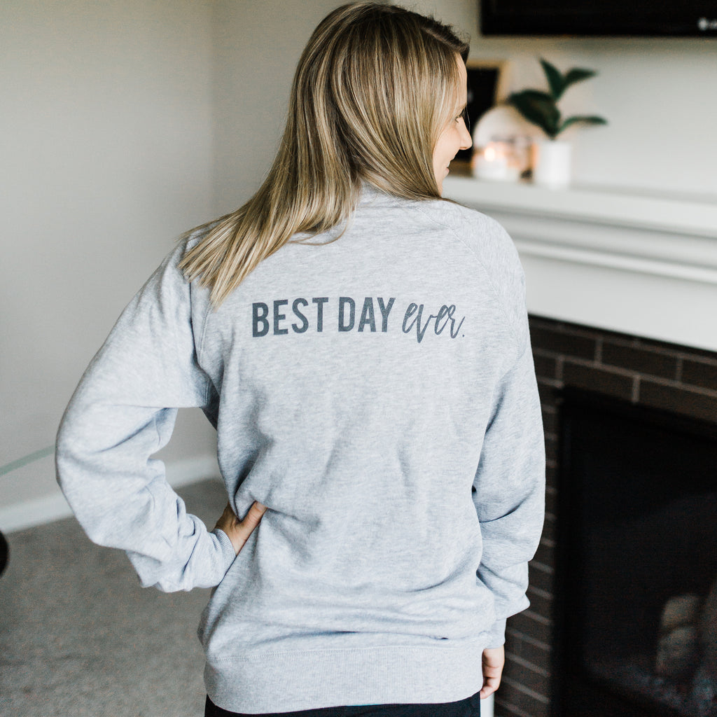 Best Day Ever Quarter Zip Sweatshirt