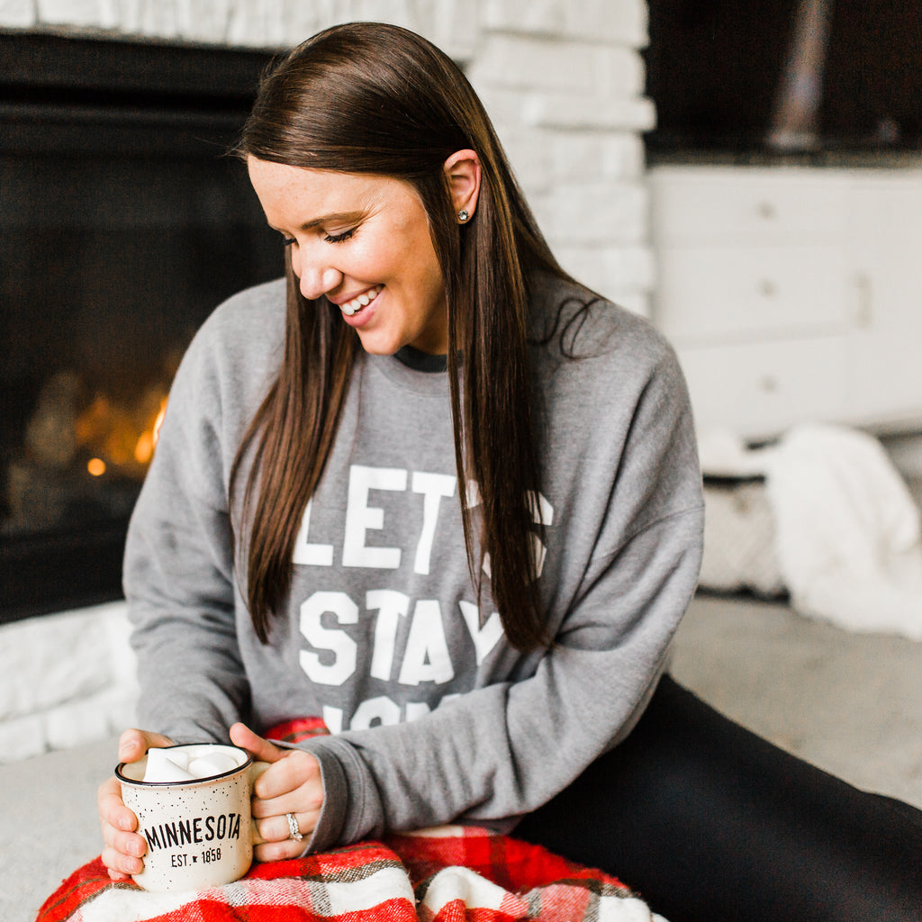 Let's Stay Home Sweatshirt