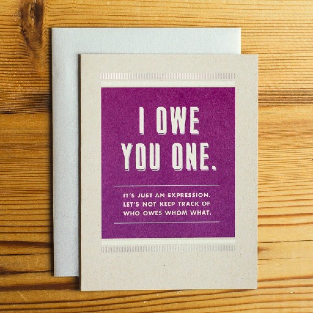 I Owe You One Greeting Card