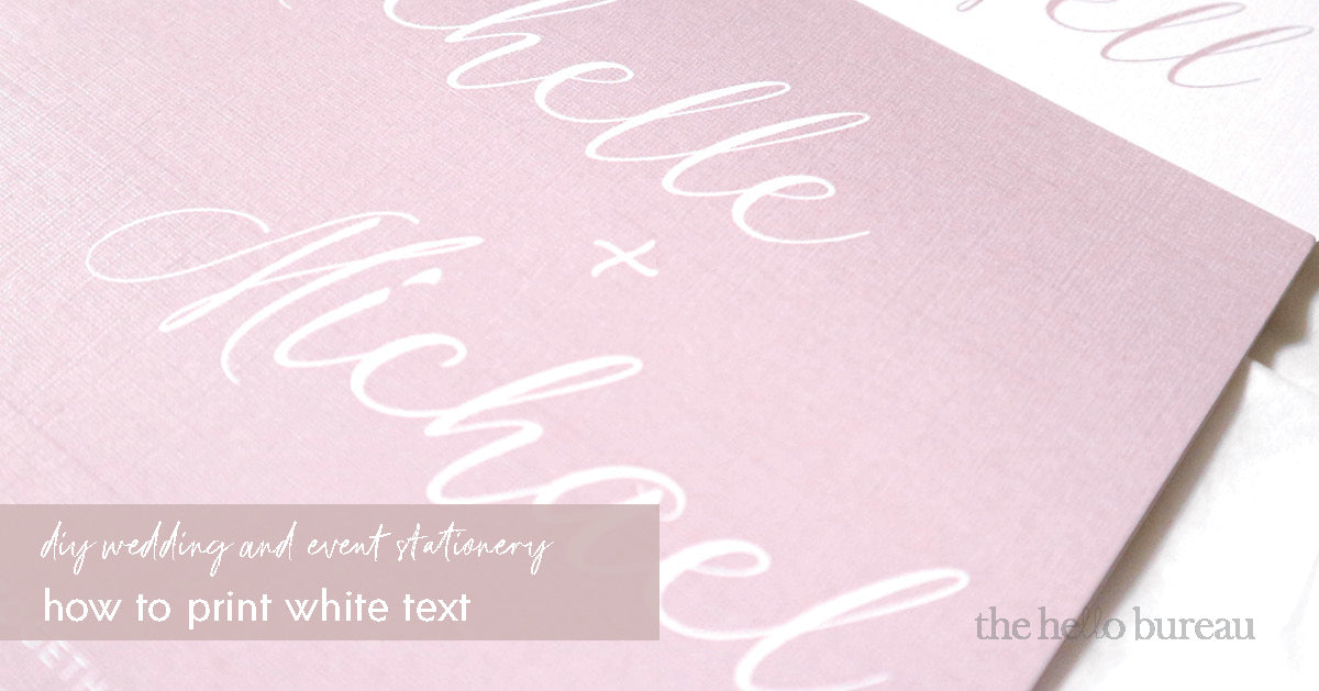 How to print white text | The Hello Bureau